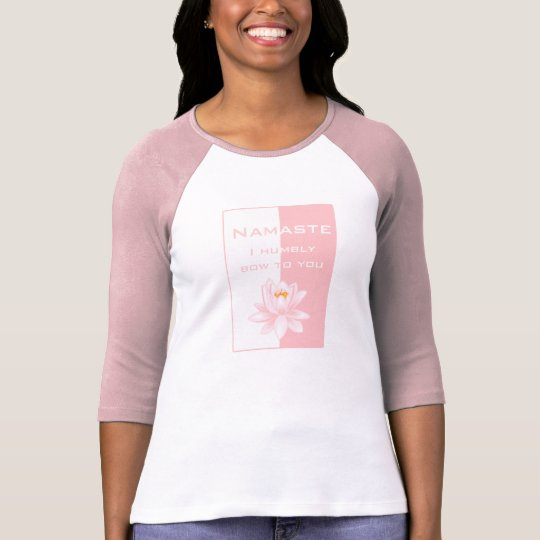 Namaste - I humbly bow to you (pink) T-Shirt