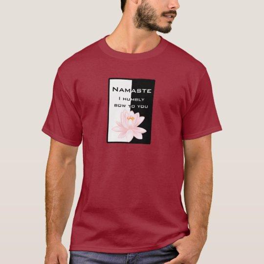 Namaste - I humbly bow to you T-Shirt