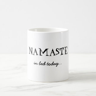 Namaste...in bed today coffee mug