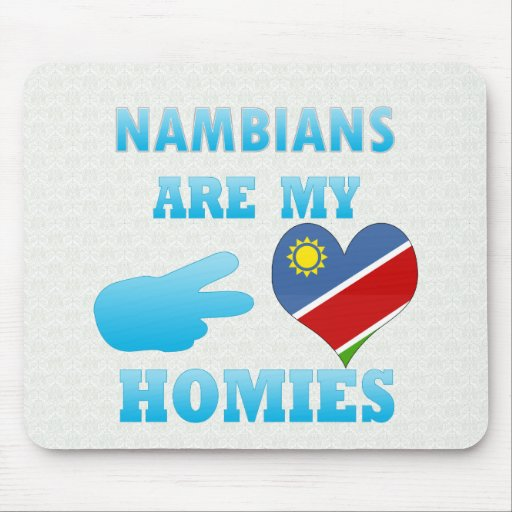 Nambians are my Homies Mouse Pad