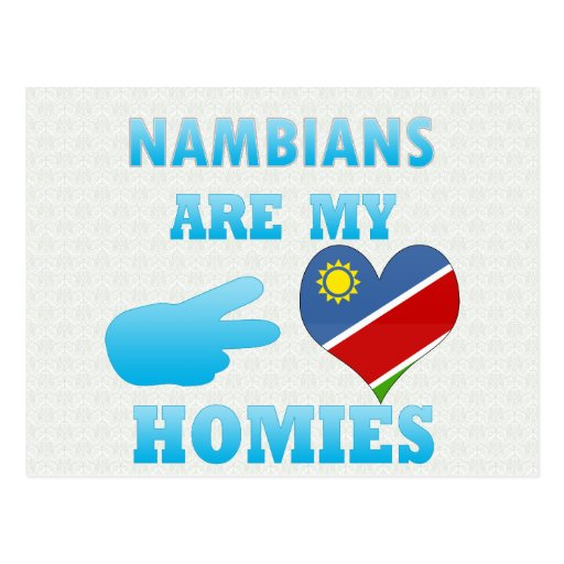 Nambians are my Homies Post Card