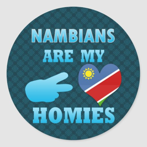 Nambians are my Homies Round Stickers