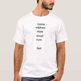 name, address, state, email, num, last T-Shirt