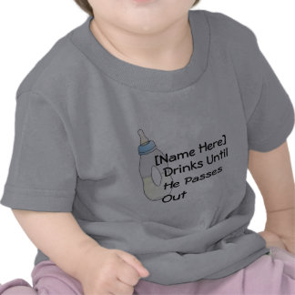 [Name Here] Drinks Until He Passes Out Tee Shirts