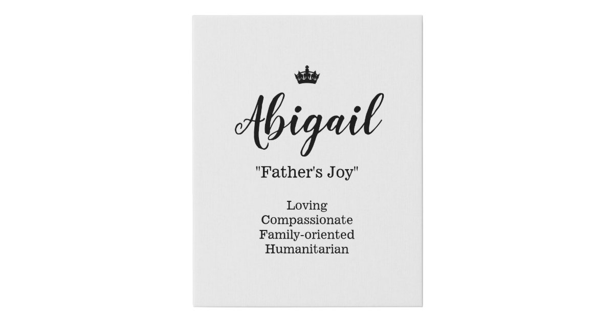 Name Meaning Canvas Picture - Abigail | Zazzle.com