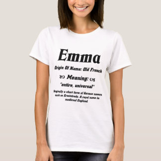 Name Meaning 'Emma' T-Shirt
