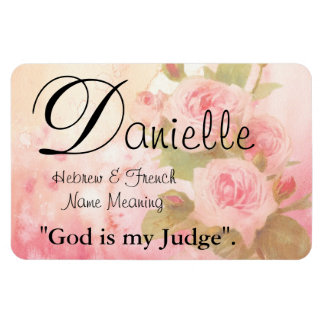 Name Meaning Magnet: Danielle, God is my Judge Magnet