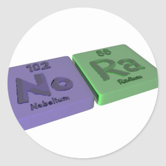 name-Nora-No-Ra-Nobelium-Radium Classic Round Sticker