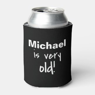 Name Personalized Very Old Birthday Black Can Cooler