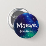"Name ___   Pronouns Customizable Galaxy Pinback Button<br><div class=""desc"">Font,  text color,  name,  pronouns,  and background galaxy position are all customizable!</div>"