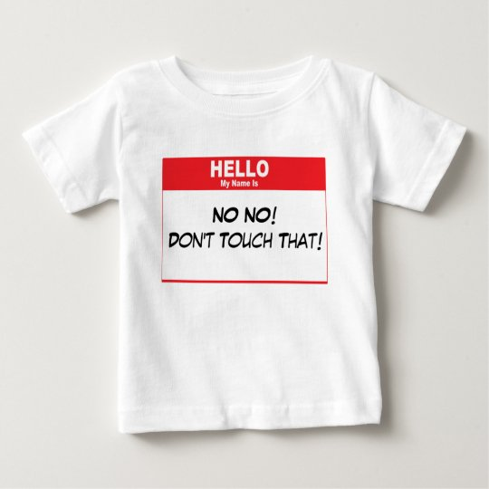 Name Tag Humor Baby T-Shirt