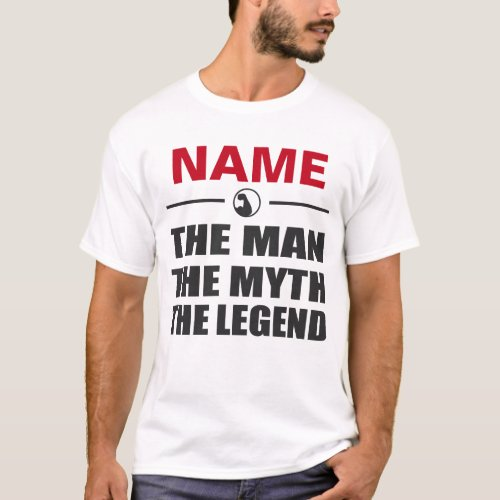 NAME THE MAN THE MYTH THE LEGEND T_Shirt