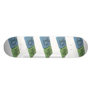 name-Tina-Ti-Na-Titanium-Sodium Skateboard