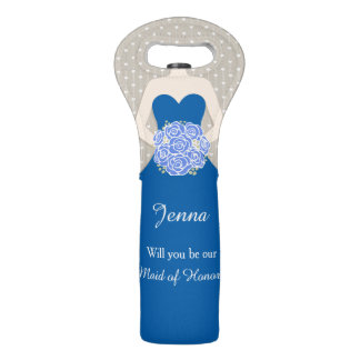Name wiil you be our Maid of honor? wine bag