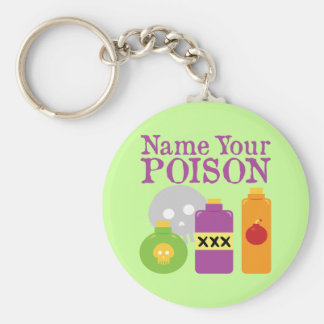 Name Your Poison Basic Round Button Keychain