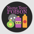 Name Your Poison Classic Round Sticker