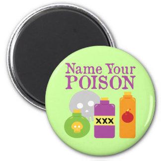 Name Your Poison Fridge Magnet
