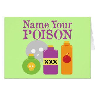 Name Your Poison Greeting Card