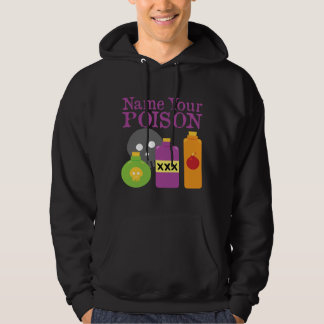 Name Your Poison Hoodie