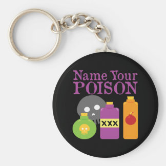Name Your Poison Key Chains