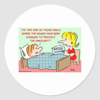 names changed protect innocent mother goose round sticker