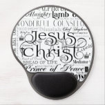 Names of Jesus Typography Gel Mousepad<br><div class='desc'>Everyone is looking for something to inspire them while doing everyday duties. If you do a lot of work at the computer, this Christian design can ease some tension while helping you meditate on the One who gives you strength daily. You can always use a helpful reminder of why you...</div>