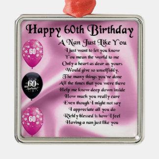 Nan Poem  -  60th Birthday Metal Ornament