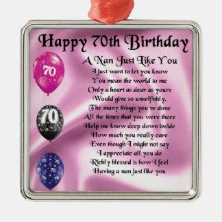 nan poem - 70th Birthday Metal Ornament