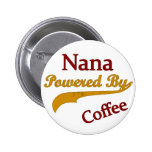 Nana accionó por el café pin redondo de 2 pulgadas