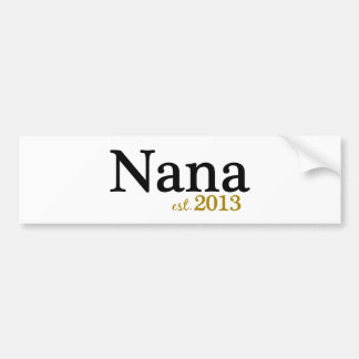 Nana Est 2013 Bumper Sticker