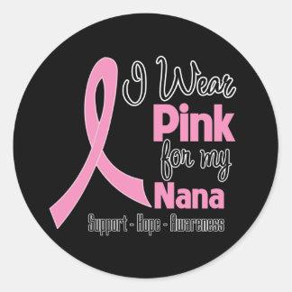 Nana - I Wear Pink - Breast Cancer Round Sticker