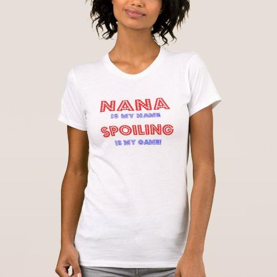 Nana is my name T-Shirt