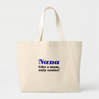 Nana Like a Mom Only Cooler Canvas Bag