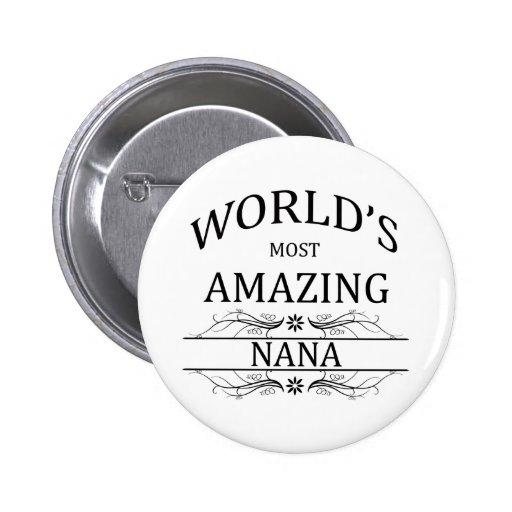 Nana más asombrosa del mundo pin redondo 5 cm