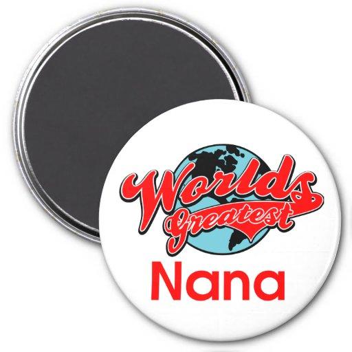 Nana más grande del mundo imán redondo 7 cm