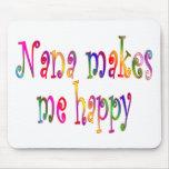 Nana me hace feliz alfombrillas de ratón