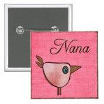 nana pink birdie pinback buttons