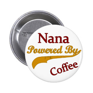 Nana Powered By Coffee Pinback Button