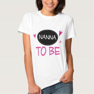 Nana to Be Shirt