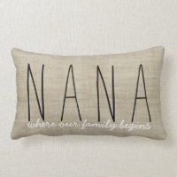 Nana... where our family begins Grandmother Pillow