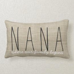 Nana... where our family begins Grandmother Pillow