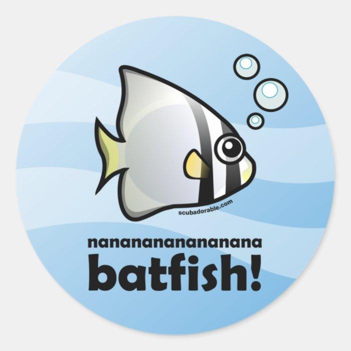 nananananananana Batfish! Classic Round Sticker