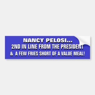 NANCY PELOSI: A FEW FRIES SHORT of a VALUE MEAL! Bumper Sticker