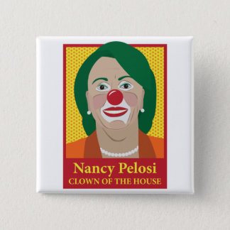 Nancy Pelosi is a Clown Button