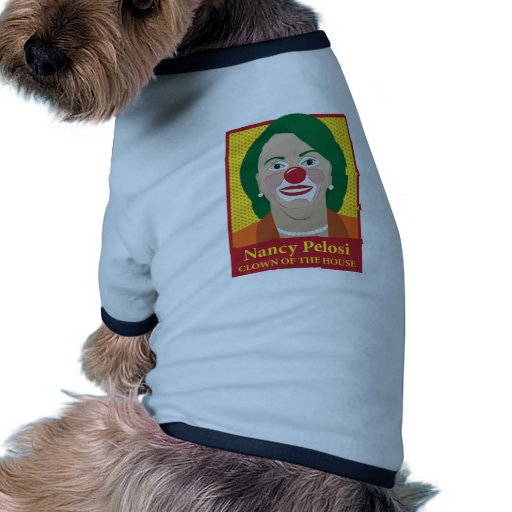 Nancy Pelosi is a Clown Pet Shirt