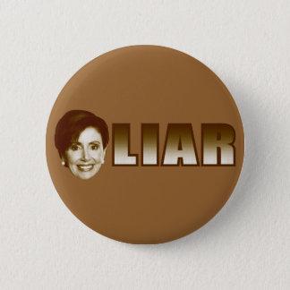 Nancy Pelosi is a Liar Pinback Button