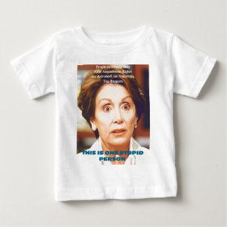 NANCY PELOSI- ONE STUPID PERSON BABY T-Shirt