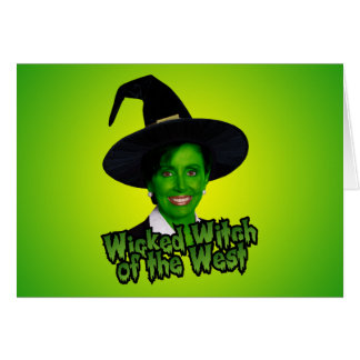 Nancy Pelosi Wicked Witch of the West Card