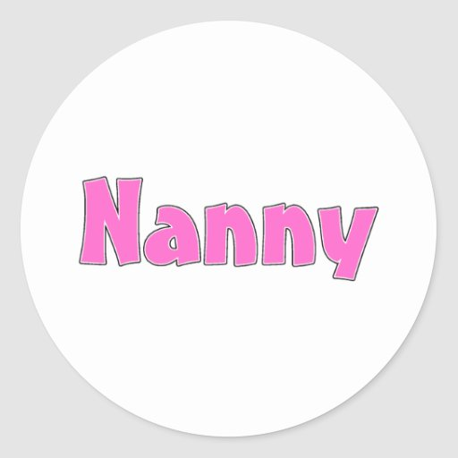 Nanny (Pink) Round Stickers