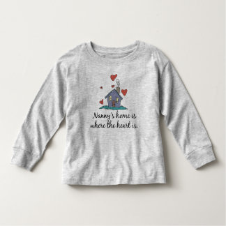 Nanny's Home is Where the Heart is Toddler T-shirt